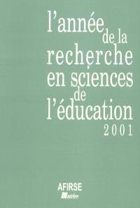 Année de la recherche en sciences de l'éducation (L'). n° 2001, Les élèves, apparition d'un nouvel objet