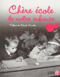 Chère école de notre enfance