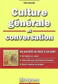 Culture générale et conversation : en société ou face à un jury
