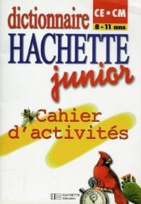 Dictionnaire Hachette junior CE-CM, 8-11 ans : cahier d'activités