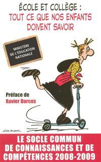 Ecole et collège, tout ce que nos enfants doivent savoir : le socle commun de connaissances et de compétences 2008-2009