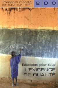 Education pour tous : l'exigence de qualité : rapport mondial de suivi sur l'EPT 2005