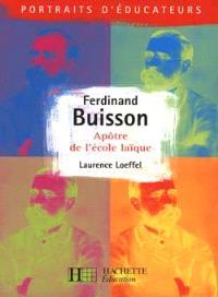 Ferdinand Buisson : apôtre de l'école laïque