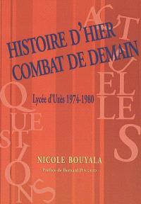 Histoire d'hier, combat de demain : lycée d'Uzès, 1974-1980