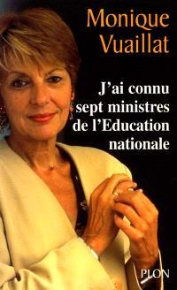 J'ai connu sept ministres de l'Education nationale