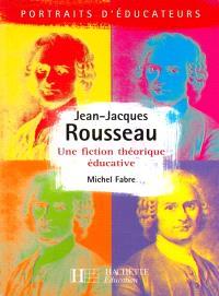 Jean-Jacques Rousseau : une fiction théorique éducative