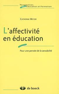 L'affectivité en éducation : pour une pensée de la sensibilité