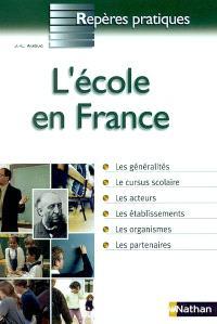 L'école en France : les généralités, le cursus scolaire, les acteurs, les établissements, les organismes, les partenaires