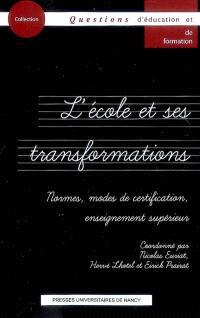 L'école et ses transformations : normes, modes de certification, enseignement supérieur
