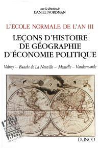 L'Ecole normale de l'an III : leçons d'histoire, de géographie, d'économie politique : cours de Volney, Buache de La Neuville, Mentelle, Vandermonde