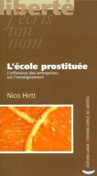 L'école prostituée : l'offensive des entreprises sur l'enseignement