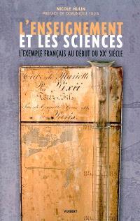 L'enseignement et les sciences : l'exemple français au début du XXe siècle