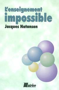 L'enseignement impossible : éducation, désir, liberté