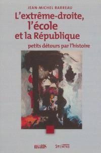 L'extrême droite, l'école et la République : petits détours par l'histoire...