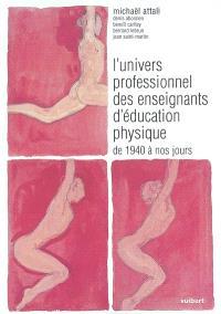 L'univers professionnel des enseignants d'éducation physique de 1940 à nos jours