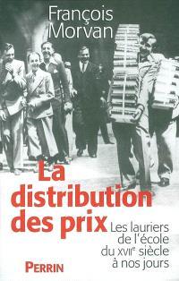 La distribution des prix : les lauriers de l'école du XVIIe à nos jours