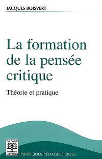 La formation de la pensée critique : théorie et pratique