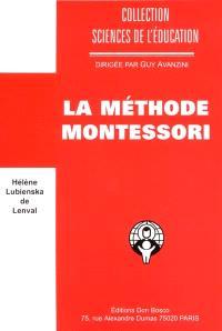 La méthode Montessori : esprit et technique