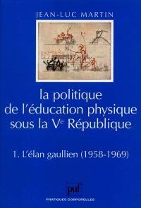 La politique de l'éducation physique sous la Ve République : l'élan gaullien 1958-1969