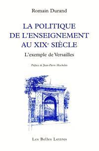 La politique de l'enseignement au XIXe siècle : l'exemple de Versailles