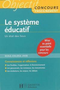 Le système éducatif : un état des lieux : école, collège, lycée