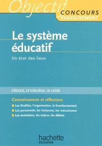 Le système éducatif : un état des lieux : l'école, le collège, le lycée