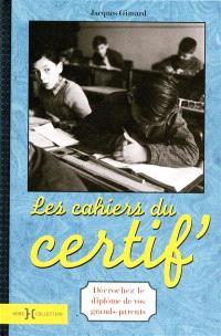 Les cahiers du certif' : décrochez le diplôme de vos grands-parents !