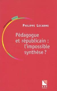 Pédagogue et républicain : l'impossible synthèse ?