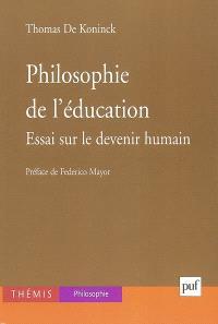 Philosophie de l'éducation : essai sur le devenir humain
