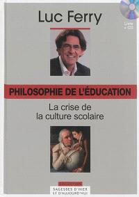 Philosophie de l'éducation : la crise de la culture scolaire
