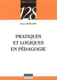 Pratiques et logiques en pédagogie