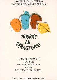Priorité au caractère : nouvelles bases pour le métier de parent et la politique éducative