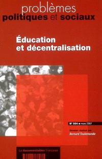 Problèmes politiques et sociaux. n° 934, Education et décentralisation