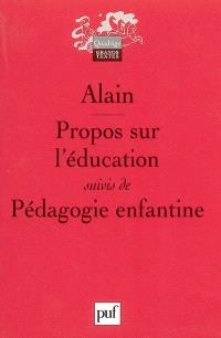 Propos sur l'éducation; Suivi de Pédagogie enfantine