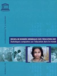 Recueil de données mondiales sur l'éducation 2007 : statistiques comparées sur l'éducation dans le monde
