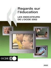 Regards sur l'éducation : les indicateurs de l'OCDE 2002