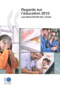Regards sur l'éducation 2010 : les indicateurs de l'OCDE