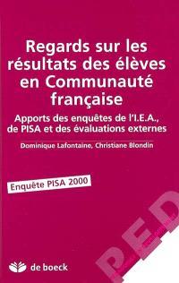 Regards sur les résultats des élèves en Communauté française : apports des enquêtes de l'IEA, de PISA et des évaluations externes : enquête PISA 2000