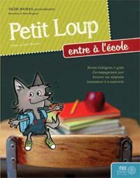 Petit Loup entre à l'école  : recueil d'allégories et guide d'accompagnement pour favoriser une adaptation harmonieuse à la maternelle