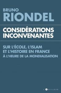 Considérations inconvenantes : sur l'école, l'islam et l'histoire en France à l'heure de la mondialisation