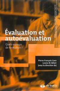 Evaluation et autoévaluation : quels espaces de formation ?