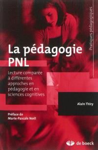 La pédagogie PNL : lecture comparée à différentes approches en pédagogie et en sciences cognitives
