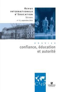 Revue internationale d'éducation. n° 72, Confiance, éducation et autorité