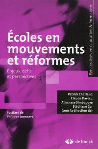 Ecoles en mouvements et réformes : enjeux, défis et perspectives
