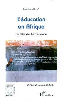 L'éducation en Afrique : le défi de l'excellence