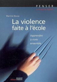 La violence faite à l'école : apprendre à vivre ensemble