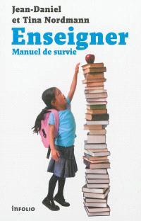 Enseigner : manuel de survie