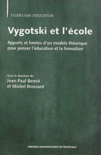 Vygotski et l'école : apports et limites d'un modèle théorique pour penser l'éducation et la formation