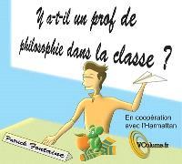Y a-t-il un prof de philosophie dans la classe ? - Patrick Fontaine