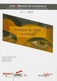 Conférences de consensus. Volume 3, Pratiques de classe et autorité